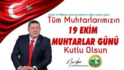 Alaplı Belediye Başkanı Nuri Tekin, 19 Ekim Muhtarlar Günü dolayısıyla kutlama mesajı yayınladı.